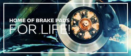 We are the home of Brake Pads for Life!